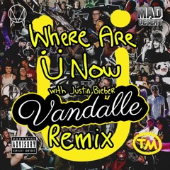 Skrillex And Diplo - Where Are Ü Now (with Justin Bieber) [Vandalle Remix]