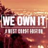 Download Steady130 Presents We Own It: West Coast Edition Mp3