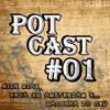 PotCast #01 - Nick Diaz, Maconha Do Céu E Mitos Sobre Erva Em Amsterdam