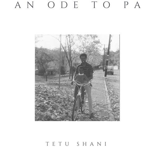 Tetu Shani- An Ode To Pa (single)