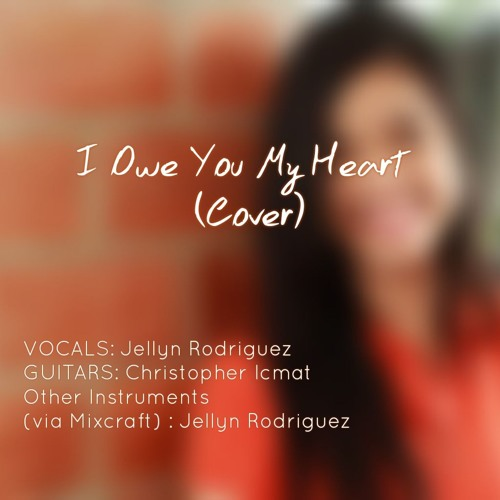 I Owe You My Heart (Cover) Jellyn Rodriguez - Guitars By Christopher Icmat