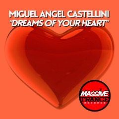 Miguel Angel Castellini - Dreams of Your Heart