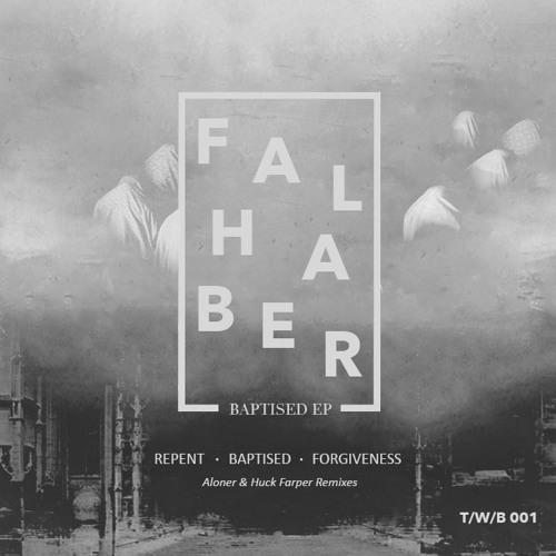 Falhaber - Baptised EP (Inc. Aloner & Huck Farper rmx) [TWB001]