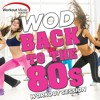 Workout Music Source - WOD Back to the 80s Workout Session Preview