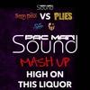 High On This Liquor (Sean Paul vs Plies)
