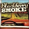 Blackberry Smoke / Like I Am