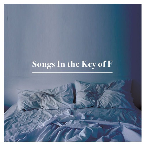 Songs In the Key of F