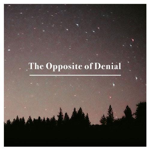 The Opposite of Denial