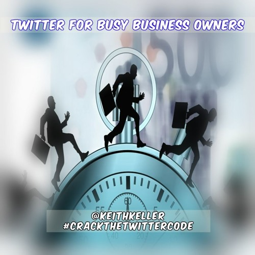 Twitter Marketing 4 Busy Business Owners