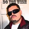 Do you wish