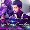 Chal Wahan Jaate Hain (Unconditional Love) - DJ Harsh Sharma [DJMaza]