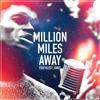 Million Miles Away Ft Blest Jones
