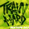 MMN // TRAIN HARD MIXTAPE 002