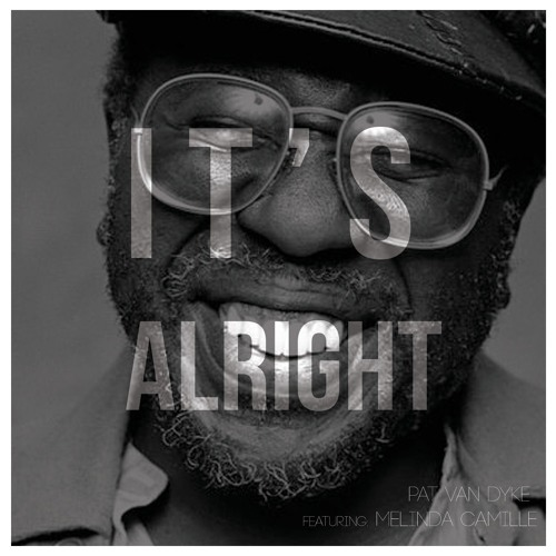 It's Alright (Curtis Mayfield) feat: Melinda Camille