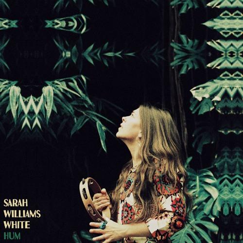 Sarah Williams White - Hum (Single Version)