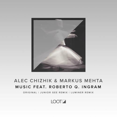 Alec Chizhik & Markus Mehta - Music feat. Roberto Q. Ingram