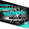 JETFIRE & Mr.Black Feat. Sonny Wilson - BoomBox (OUT NOW)