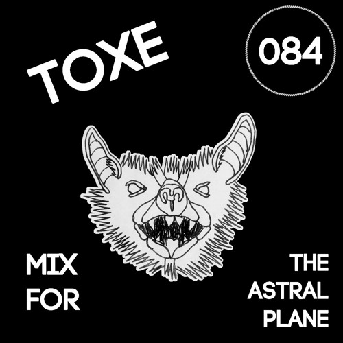 Toxe Mix For The Astral Plane
