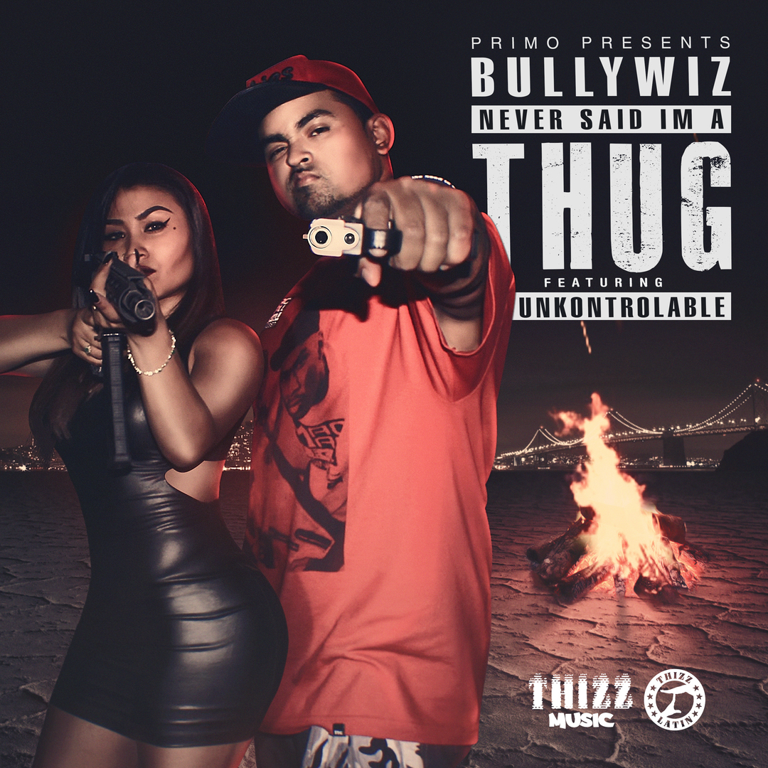 Bully Wiz ft. Unkontrolable - Never Said Im A Thug (Prod by Unkontrolable) [Thizzler.com Exclusive]