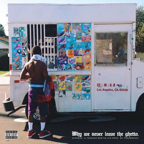 Why We Never Leave The Ghetto - (Produced by Terrace Martin & Fred Wreck)