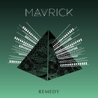 Mavrick - Remedy