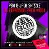 PBH & JACK SHIZZLE EXPANSION PACK #4 | BOOTLEGS | MASH-UPS | EDITS | **ADE Special** mp3