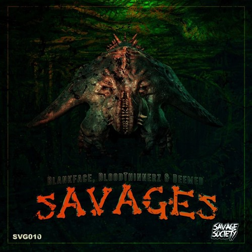 BloodThinnerz Blankface & Deemed - Savages (OUT NOW!!)