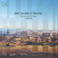 Eric Sharp & Tenova - Slow Me Down