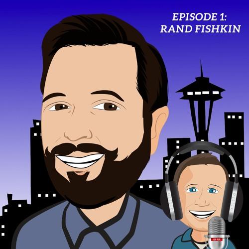 Episode 1 - Rand Fishkin