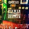 Grego -OverMyBrody