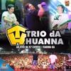 Trio Da Huanna - Passinho Do Maluco [Nova 2015]