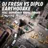 DJ Fresh & Diplo - Earthquake