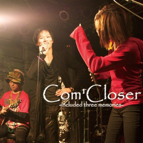 Com'Closer -included three memories- CrossfadeDemo