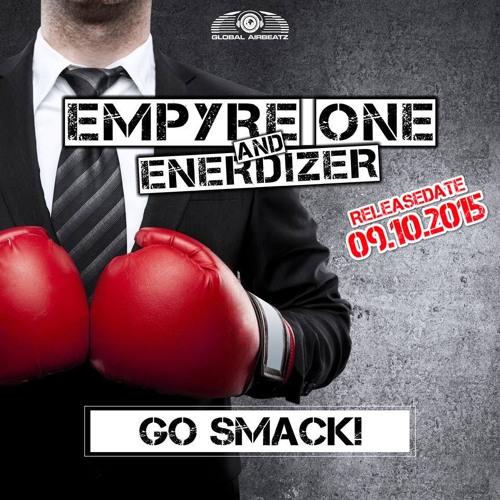 Empyre One & Enerdizer – Go Smack! (Club Mix)