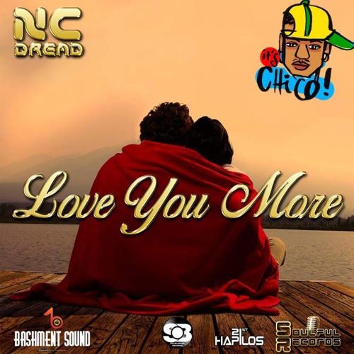 NC Dread & Chico - Love You More (Bashment Sound mix)