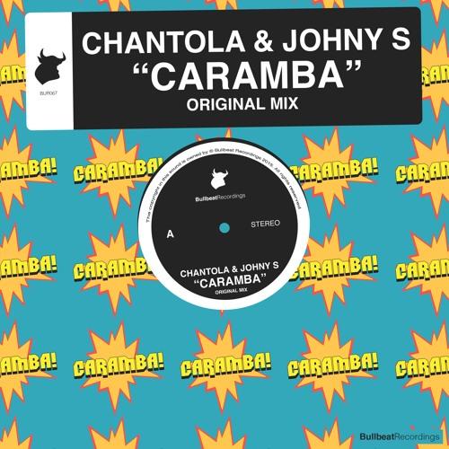 Chantola & Johny S - Caramba (Original Mix) [Bullbeat Recordings]