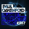 Planet Perfecto 257 ft. Paul Oakenfold & Christopher Lawrence