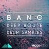 Bang: Deep House Drum Samples