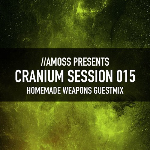 Cranium Session 015 - Homemade Weapons Guestmix