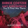 Dirkie Coetzee Featuring Amy Kirkpatrick - You'll Find Me There (Original Mix)