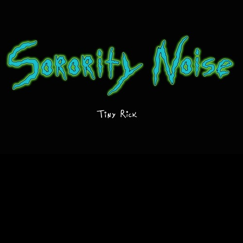 Sorority Noise - Tiny Rick (Rick and Morty Cover)