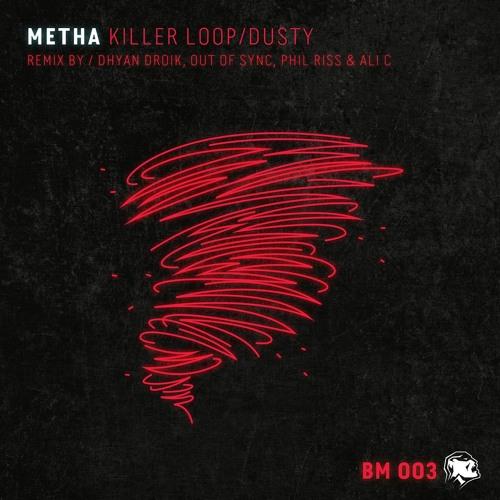 METHA - KILLER LOOP / DUSTY EP OUT NOW