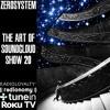 ZEROSYSTEM - The Art Of SoundCloud Show #20