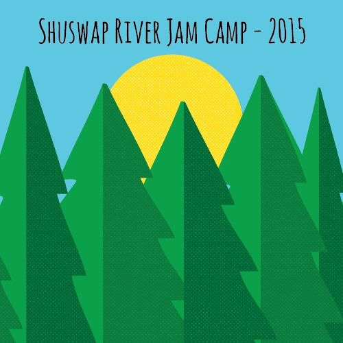Shuswap River Jam Camp 2015