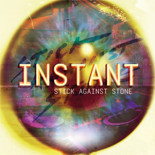 Instant - Stick Against Stone - Album: INSTANT
