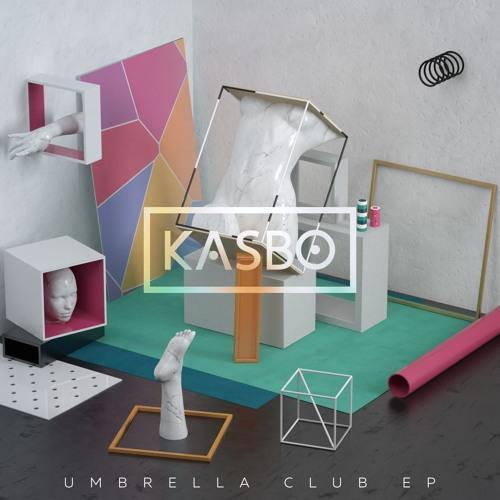 Kasbo - Umbrella Club EP [Free Download]