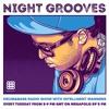 Intelligent Manners - Night Grooves #104 - Megapolis 89'5 FM 25.08.2015