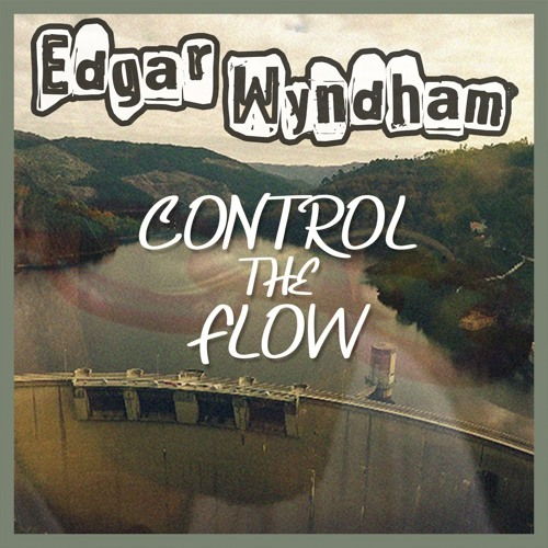 Edgar Wyndham - Control The Flow VIDEO & FREE DOWNLOAD (Austin, TX)
