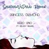 Kero Uno - Princess Diamond Ft. Kelsey Bulkin [ShadowVsDrai Remix]