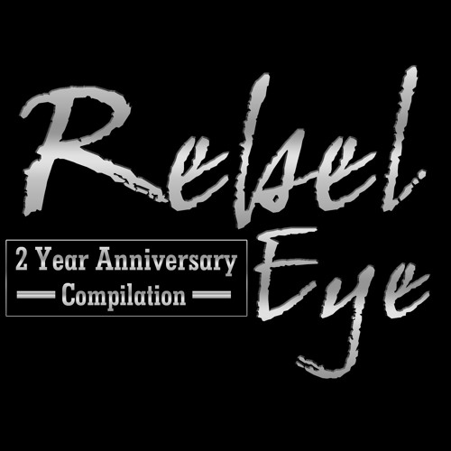 Rebel Eye 2 Year Anniversary Compilation